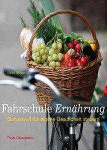 Fahrschule Ernährung - von Ulrike Richter, erschienen im Verlag Freies Geistleben