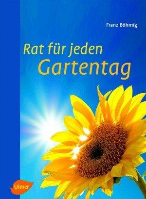 Gartenratgeber: Rat für jeden Gartentag